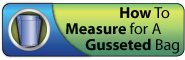 How to measure for a Gusseted Bag